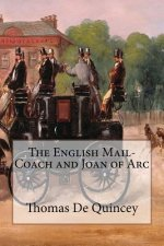 The English Mail-Coach and Joan of Arc: Annotated