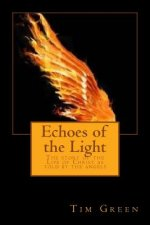 Echoes of the Light: The Story of the Life of Christ as Told by the Angels