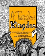 A Tangled Kingdom: A Fluffy, Furry and Tangled Coloring Adventure Into Nature