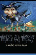 Trick or Treat: A Picture Book for Adults