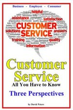 Customer Service - Three Perspectives: All You Have to Know