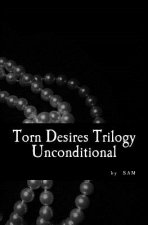 Torn Desires Trilogy: Unconditional