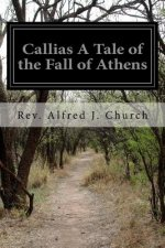 Callias a Tale of the Fall of Athens