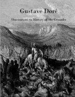 Gustave Dore: Illustrations to History of the Crusades