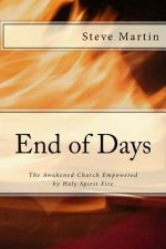 End of Days: The Awakened Church Empowered by the Holy Spirit