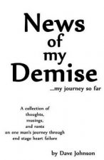 News of My Demise...: ...My Journey So Far