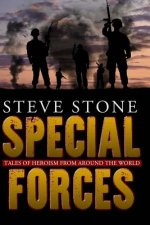 Special Forces: Tales of Heroism from Around the World