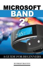 Microsoft Band 2: A Guide for Beginners