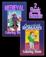 Medieval Coloring Book & Remarkable Romans Coloring Book (2 Book Bundle)