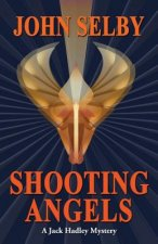 Shooting Angels: Suspense / A Jack Hadley Mystery