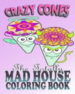 Crazy Cones & the Totally Mad House Coloring Book