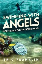 Swimming with Angels: From the Case Files of Andrew Mason