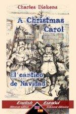A Christmas Carol - El cántico de Navidad: Bilingual parallel text - Textos bilingües en paralelo: English - Spanish / Inglés - Espa?ol