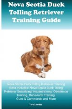 Nova Scotia Duck Tolling Retriever Training Guide Nova Scotia Duck Tolling Retriever Training Book Includes: Nova Scotia Duck Tolling Retriever Social