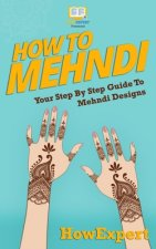 How To Mehndi: Your Step-By-Step Guide To Mehndi Designs