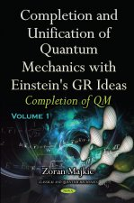 Completion & Unification of Quantum Mechanics with Einstein's GR Ideas