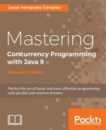 Mastering Concurrency Programming with Java 9 -