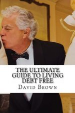The Ultimate Guide to Living Debt Free