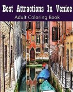 Best Attractions In Venice: Adult Coloring Book: Coloring Book