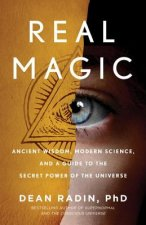 Real Magic: Unlocking Your Natural Psychic Abilities to Create Everyday Miracles