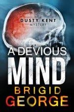 A Devious Mind: A Dusty Kent Mystery