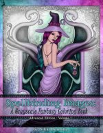 Spellbinding Images: A Grayscale Fantasy Coloring Book: Advanced Edition