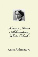 Poems Anna Akhmatova. White Flock