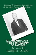W.L.Wilmshurst - The Ceremony of Passing: Revisited by Robert Lomas