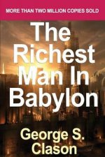 Richest Man in Babylon: Revised and Updated for the 21st Century by George S. Clason, The: