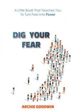 Dig Your Fear