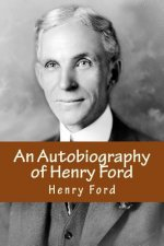 An Autobiography of Henry Ford