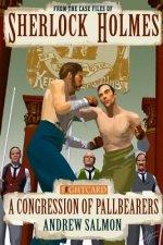 Sherlock Holmes: A Congression of Pallbearers
