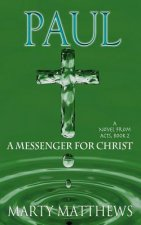 Paul: A Messenger for Christ: A Novel from Acts, Book 2