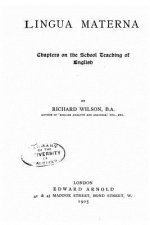 Lingua Materna, Chapters on the School Teaching of English
