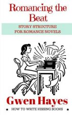 Romancing the Beat: Story Structure for Romance Novels