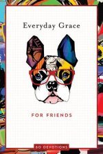 Everyday Grace for Friends: A Devotional