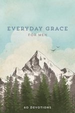 Everyday Grace for Men: A Devotional