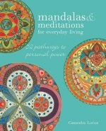Mandalas and Meditations for Everyday Living: 52 Pathways to Mindfulness