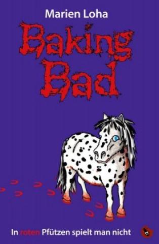 Baking Bad - In roten Pfützen spielt man nicht