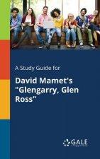 Study Guide for David Mamet's Glengarry, Glen Ross