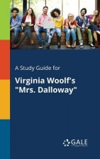 Study Guide for Virginia Woolf's Mrs. Dalloway