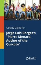 Study Guide for Jorge Luis Borges's Pierre Menard, Author of the Quixote