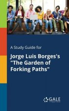 Study Guide for Jorge Luis Borges's the Garden of Forking Paths