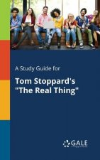 Study Guide for Tom Stoppard's The Real Thing