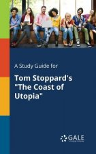 Study Guide for Tom Stoppard's The Coast of Utopia