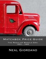 Matchbox Price Guide: The Regular Wheels Era: 1953 - 1969