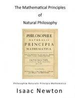 The Mathematical Principles of Natural Philosophy: Philosophiae Naturalis Principia Mathematica