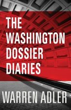 The Washington Dossier Diaries