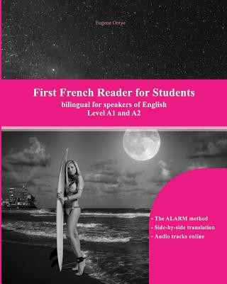 First French Reader for Students: Levels A1 and A2 bilingual with parallel translation