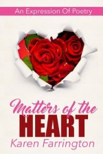 Matters of the Heart: An Expression of Poetry